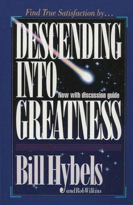 Descending Into Greatness   -     By: Bill Hybels, Rob Wilkins