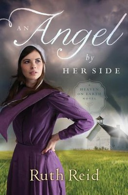 An Angel by Her Side, Heaven on Earth Series #3   -     By: Ruth Reid