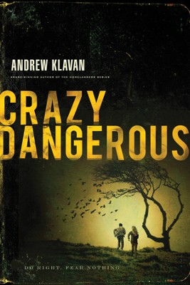 Crazy Dangerous  -     By: Andrew Klavan