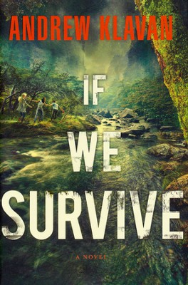 If We Survive  -     By: Andrew Klavan