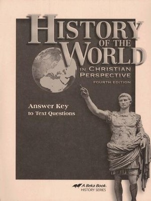 History of the World in Christian Perspective  Answer Key  -