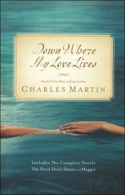 Down Where My Love Lives  -     By: Charles Martin