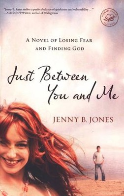 Just Between You and Me   -     By: Jenny B. Jones