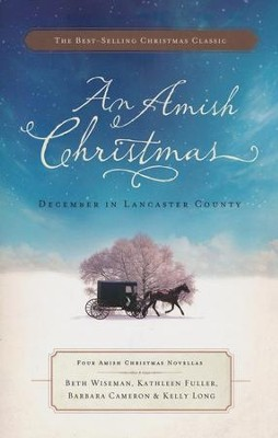 An Amish Christmas: December in Lancaster County  -     By: Beth Wiseman, Kathleen Fuller