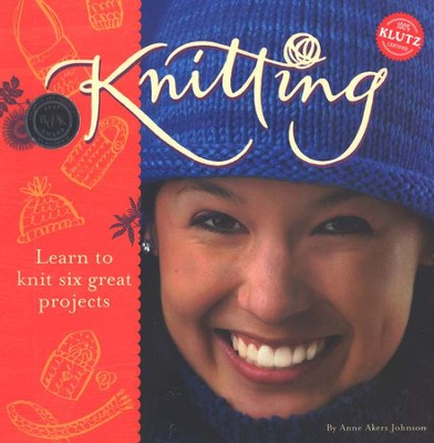 Knitting: Learn to knit six great projects   -     By: Anne Akers Johnson