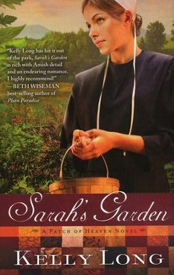 Sarah's Garden, A Patch of Heaven Series #1  -     By: Kelly Long