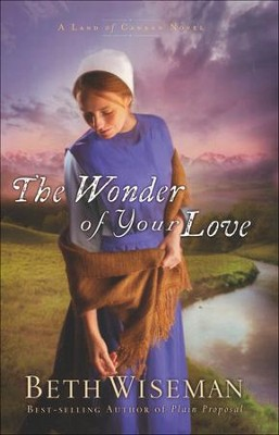 The Wonder of Your Love, Land of Canaan Series #2   -     By: Beth Wiseman