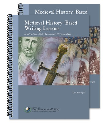 Medieval History-Based Writing Lessons, Third Edition Teacher/Student Combo  -     By: Lori Verstegen