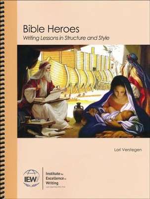 Bible Heroes: Writing Lessons in Structure & Style   -     By: Lori Verstegen