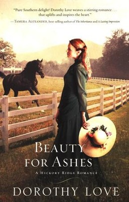 Beauty for Ashes, Hickory Ridge Series #2   -     By: Dorothy Love