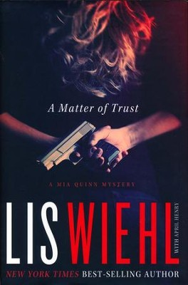 A Matter of Trust, Mia Quinn Mystery Series #1   -     By: Lis Wiehl, April Henry