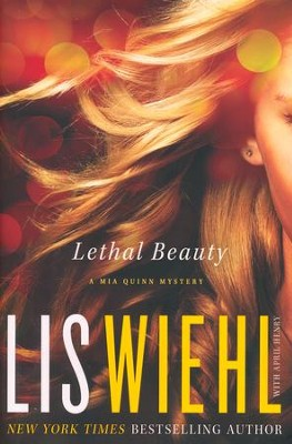 Lethal Beauty, Mia Quinn Mystery Series #3   -     By: Lis Wiehl