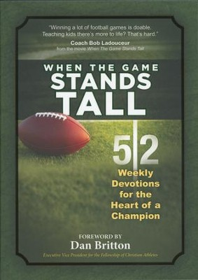 When the Game Stands Tall: 52 Weekly Devotions for the Heart of a Champion  -