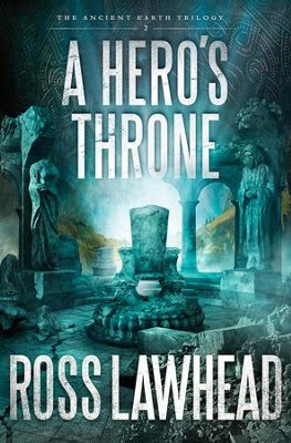 A Hero's Throne, The Ancient Earth Trilogy Series #2  - Slightly Imperfect  -     By: Ross Lawhead