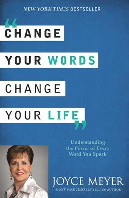 Change Your Words, Change Your Life: Understanding the Power of Every Word You Speak - Slightly Imperfect  -     By: Joyce Meyer