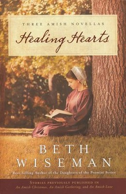 Healing Hearts: Three Amish Novellas   -     By: Beth Wiseman