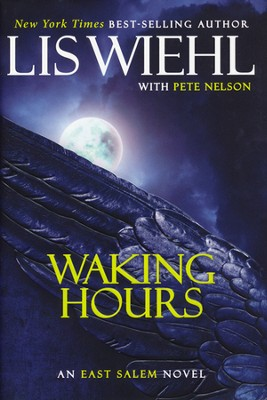 Waking Hours, East Salem Series  #1   -     By: Lis Wiehl, Pete Nelson