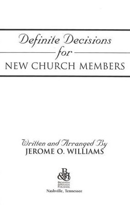Definite Decisions for New Church Members   -     By: Jerome Williams