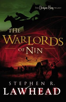 The Warlords of Nin, Dragon King Trilogy Series #2   -     By: Stephen Lawhead