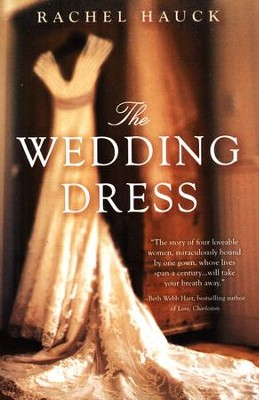 The Wedding Dress  -     By: Rachel Hauck