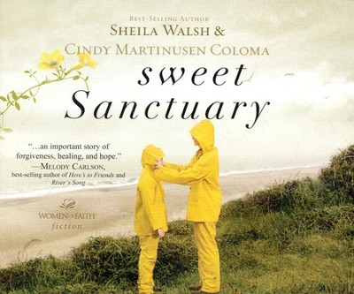 Sweet Sanctuary Audio CD  -     By: Sheila Walsh, Cindy Martinusen-Coloma