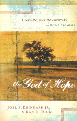 The God of Hope: A One-Volume Commentary on God's Promises  -     By: Dan R. Dick, Joel F. Drinkard Jr.