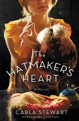 The Hatmaker's Heart    -     By: Carla Stewart