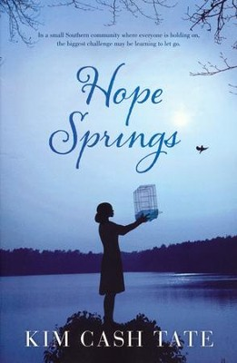 Hope Springs  -     By: Kim Tate