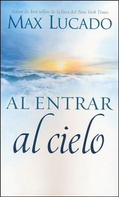 Al Entrar al Cielo  (Beyond Heaven's Door)  -     By: Max Lucado