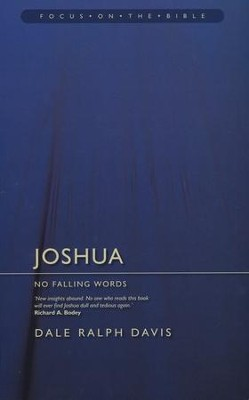 Joshua: No Falling Words (Focus on the Bible)  -     By: Dale Ralph Davis