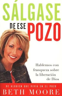 S&#225lgase de ese Pozo  (Get Out of that Pit)  -     By: Beth Moore