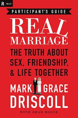 Real Marriage, Participant's Guide - Slightly Imperfect  -     By: Mark Driscoll