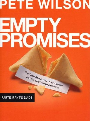 Empty Promises, Participant's Guide  -     By: Pete Wilson