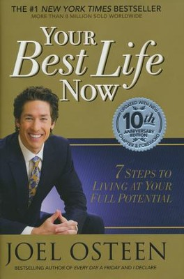 Your Best Life Now: 7 Steps To Living At Your Full...Special 10th Anniversary Edition  -     By: Joel Osteen