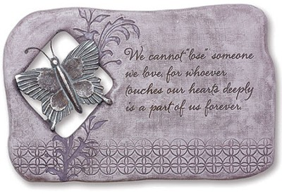 We Cannot Lose Someone We Love Plaque  -
