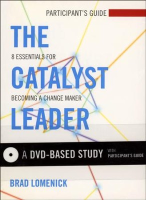 The Catalyst Leader: 8 Essentials for Becoming a Change Maker, DVD-Based Study Kit  -     By: Brad Lomenick