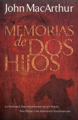 Memorias de Dos Hijos  (A Tale of Two Sons)  -     By: John MacArthur