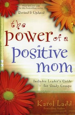 The Power of a Positive Mom, Revised Edition  - Slightly Imperfect  -     By: Karol Ladd