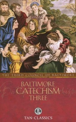 Baltimore Catechism No. 3  -     By: The Third Plenary Council of Baltimore