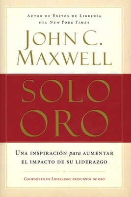 Solo Oro (Go for Gold)     -     By: John C. Maxwell