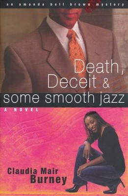 Death, Deceit, & Some Smooth Jazz, Amanda Bell Brown Series #2   -     By: Claudia Mair Burney