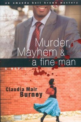 Murder, Mayhem & a Fine Man   -     By: Claudia Mair Burney