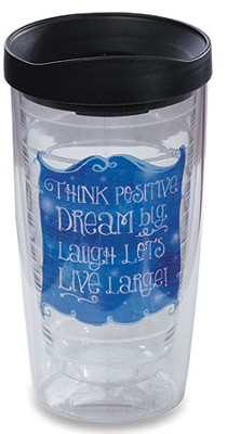 Think Positive, Dream Big Tumbler  -