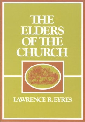 Elders of the Church    -     By: Lawrence Eyres