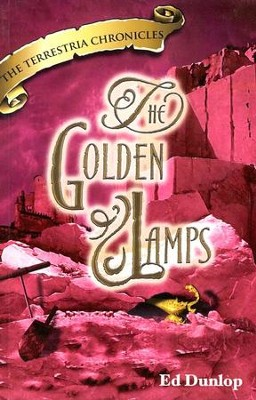 The Golden Lamps, The Terrestria Chronicles #6  -     By: Ed Dunlop