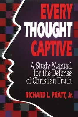 Every Thought Captive   -     By: Richard Pratt Jr.