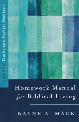 Homework Manual for Biblical Living: Family & Marital  Problems Volume 2  -     By: Wayne A. Mack