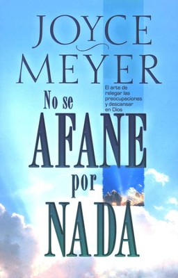 No se Afane por Nada  (Be Anxious for Nothing)  -     By: Joyce Meyer