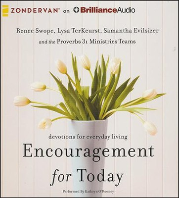 Encouragement for Today: devotions for everyday living - unabridged audiobook on CD  -     By: Renee Swoope, Lysa TerKeurst, Samantha Evilsizer
