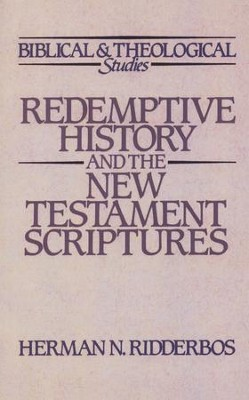 Redemptive History & the New Testament  Scriptures  -     By: Herman Ridderbos